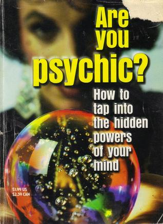 Are You Psychic? -How to tap into the hidden powers of your mind by Patrick Wanis