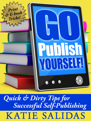 Go Publish Yourself! by Katie Salidas