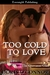 Too Cold to Love by Doris O'Connor
