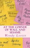 At the Corner of Wall and Sesame by Wendy Levitt