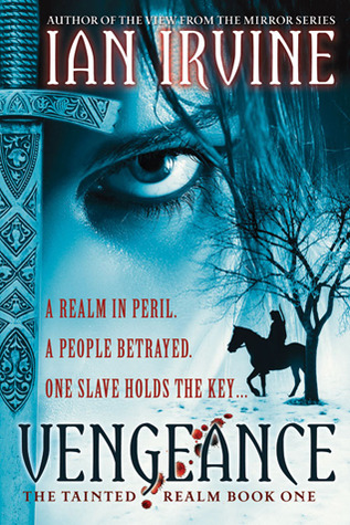 The Tainted Realm (Books 1 -2) Vengeance, Rebellion - Ian Irvine