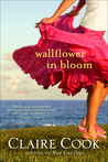 Wallflower in Bloom by Claire Cook