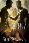 Complete Faith by Sue  Brown