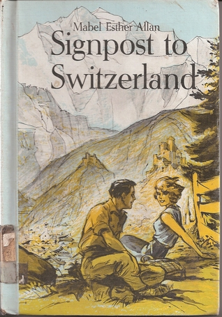 Signpost to Switzerland  by  Mabel Esther Allan