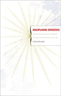 Disciplining Statistics: Demography and Vital Statistics in France and England, 1830-1885