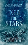 Into The Stars by Michael Blake