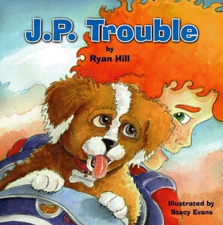 J.P. Trouble by Ryan  Hill