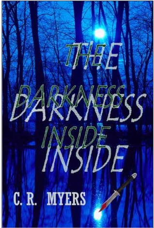 The Darkness Inside by C.R. Myers