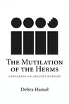 The Mutilation of the Herms by Debra Hamel
