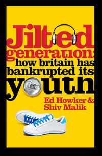 Jilted Generation by Ed Howker