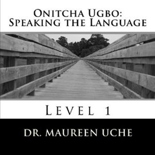 Onitcha-Ugbo: Speaking the Language