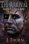 The Arrival (Burden of Conquest, #1)