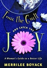 Toss the Guilt and Catch the Joy: A Woman