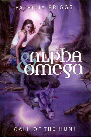 Alpha & Omega: Call of the Hunt (Alpha & Omega, #0.5-3)