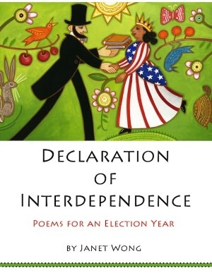 Declaration of Interdependence: Poems for an Election Year