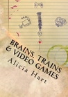 Brains, Trains & Video Games