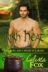 "Irish Heat (Book 1 ""Love, Lore & A Wee Bit of Larceny"")"
