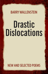 Drastic Dislocations: New and Selected Poems