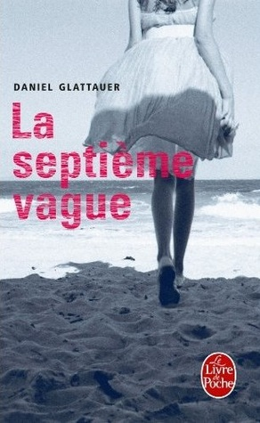 La Septième Vague by Daniel Glattauer