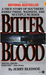 Bitter Blood: A True Story ...