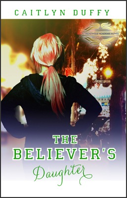 The Believer's Daughter by Caitlyn Duffy