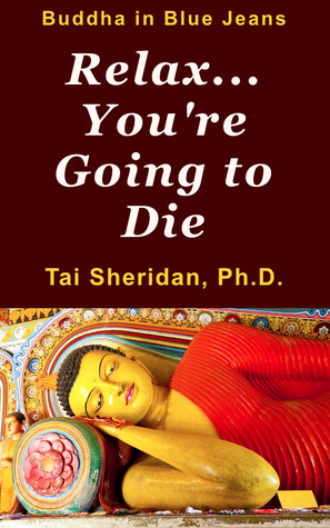 Relax, You're Going to Die by Tai Sheridan