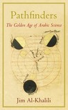 Pathfinders: The Golden Age of Arabic Science