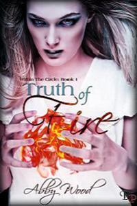 Truth of Fire by Abby Wood