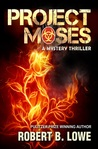 Project Moses by Robert B. Lowe