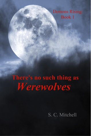 There's No Such Thing as Werewolves by S.C.  Mitchell