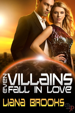 Even Villains Fall In Love by Liana Brooks