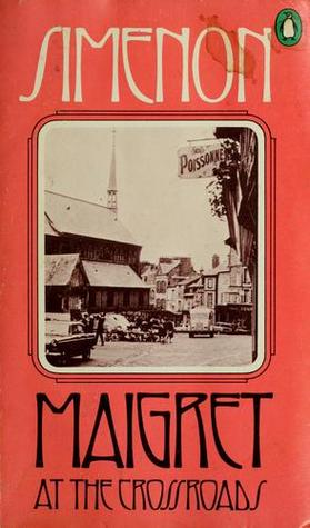 Maigret at the Crossroads by Georges Simenon