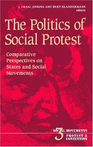The Politics Of Social Protest by J. Craig Jenkins