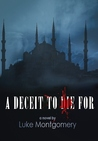A Deceit to Die For by Luke Montgomery