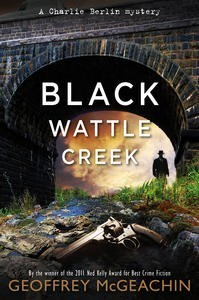Black Wattle Creek by Geoffrey McGeachin