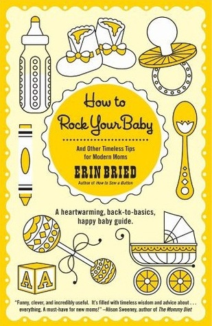How to Rock Your Baby by Erin Bried