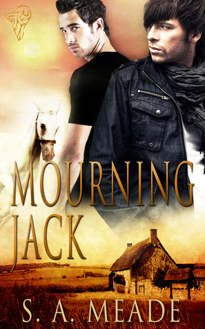 Mourning Jack by S.A. Meade