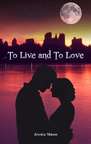 To Live and To Love