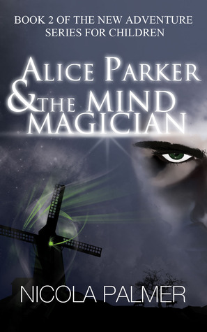 Alice Parker and the Mind Magician by Nicola Palmer
