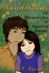 Dandelions: The Disappearance of Annabelle Fancher