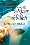 The River Witch by Kimberly Brock