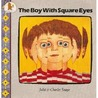 The Boy With Square Eyes by Juliet Snape