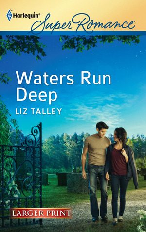 Waters Run Deep by Liz Talley