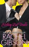 Review: Nothing But Trouble by Rachel Gibson