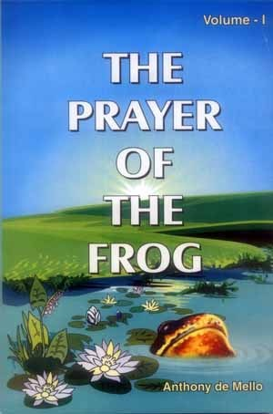 The Prayer Of The Frog, Vol. 1 by Anthony de Mello