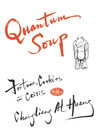 Quantum Soup: Fortune Cookies in Crisis
