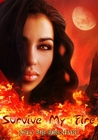 Survive My Fire by Joely Sue Burkhart