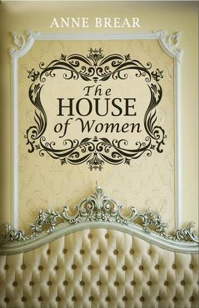 The House of Women by Annemarie Brear