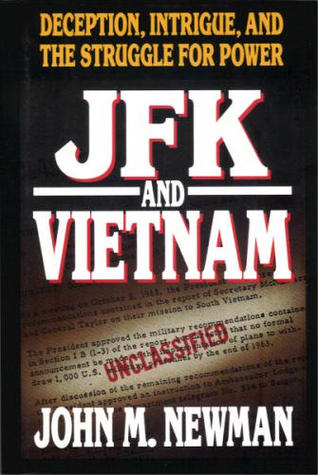 JFK and Vietnam by John M. Newman
