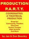 Production P.A.R.T.Y. - Coordinating a Theatrical Production